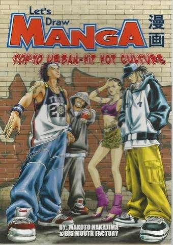 Tokyo Urban Hip Hop Culture (Let's Draw Manga), Nakajima, Makoto