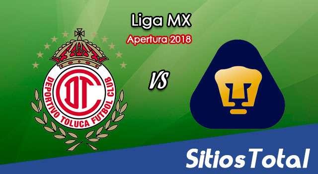 Ver Toluca vs Pumas en Vivo – Apertura 2018 de la Liga MX