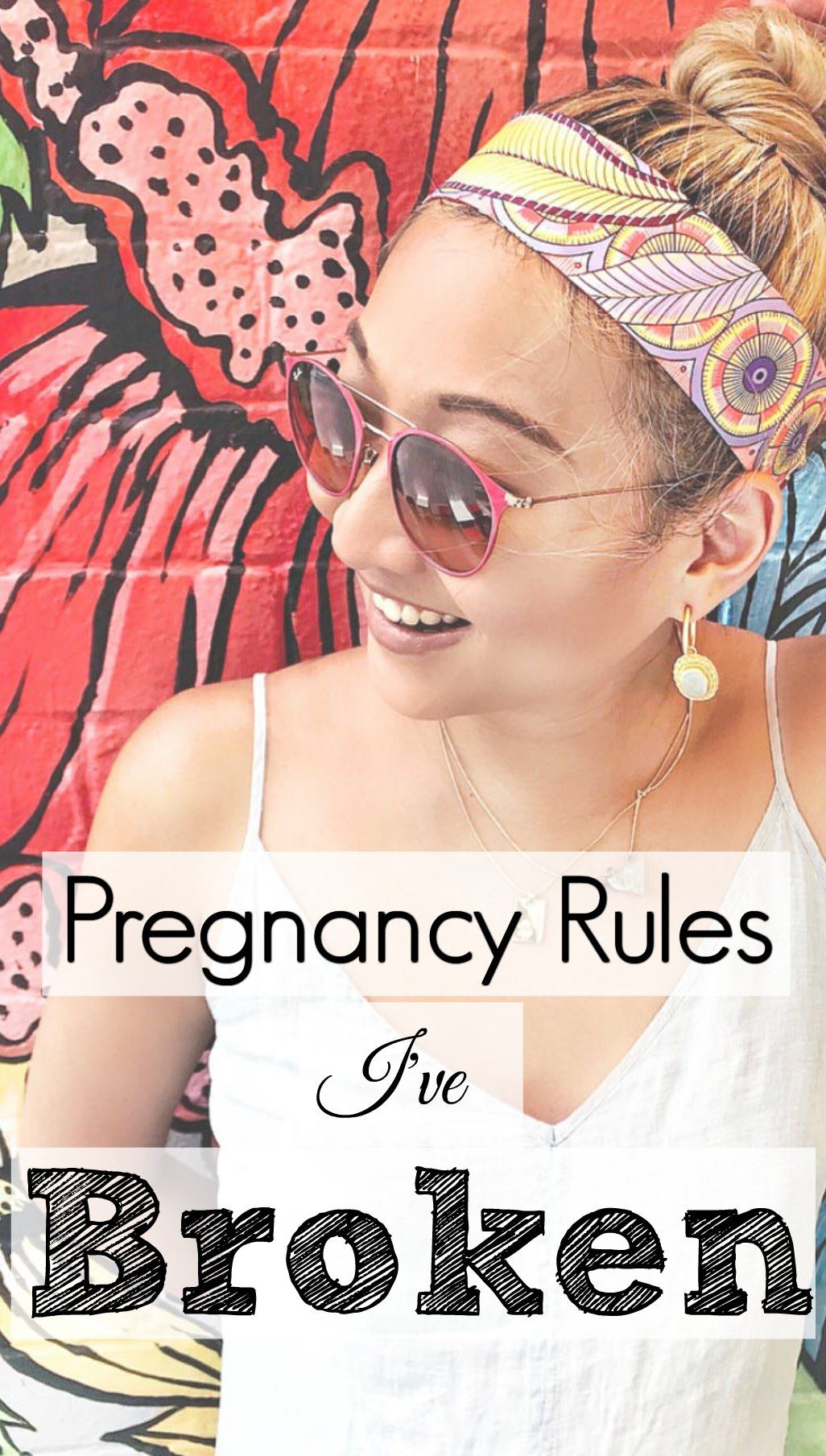 Pregnancy Rules I've Broken