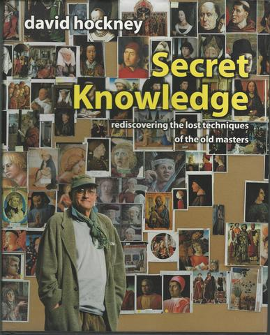 Secret Knowledge: Rediscovering the Lost Techniques of the Old Masters, Hockney, David