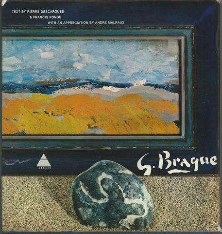 G. Braque, Francis Ponge; Pierre Descargues; Andre Malraux