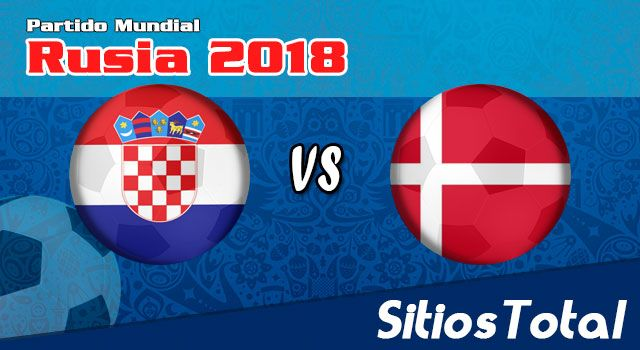 Ver Croacia vs Dinamarca en Vivo – Mundial Rusia 2018