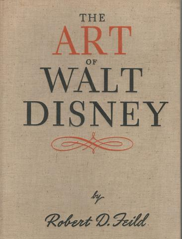 The art of Walt Disney,, Feild, Robert D