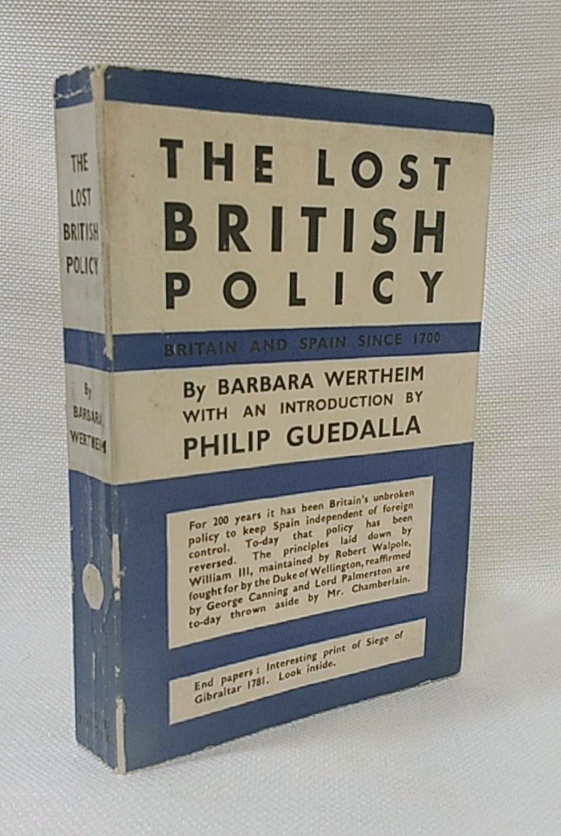 THE LOST BRITISH POLICY: Britain and Spain Since 1700., (Tuchman, Barbara) Barbara Wertheim.