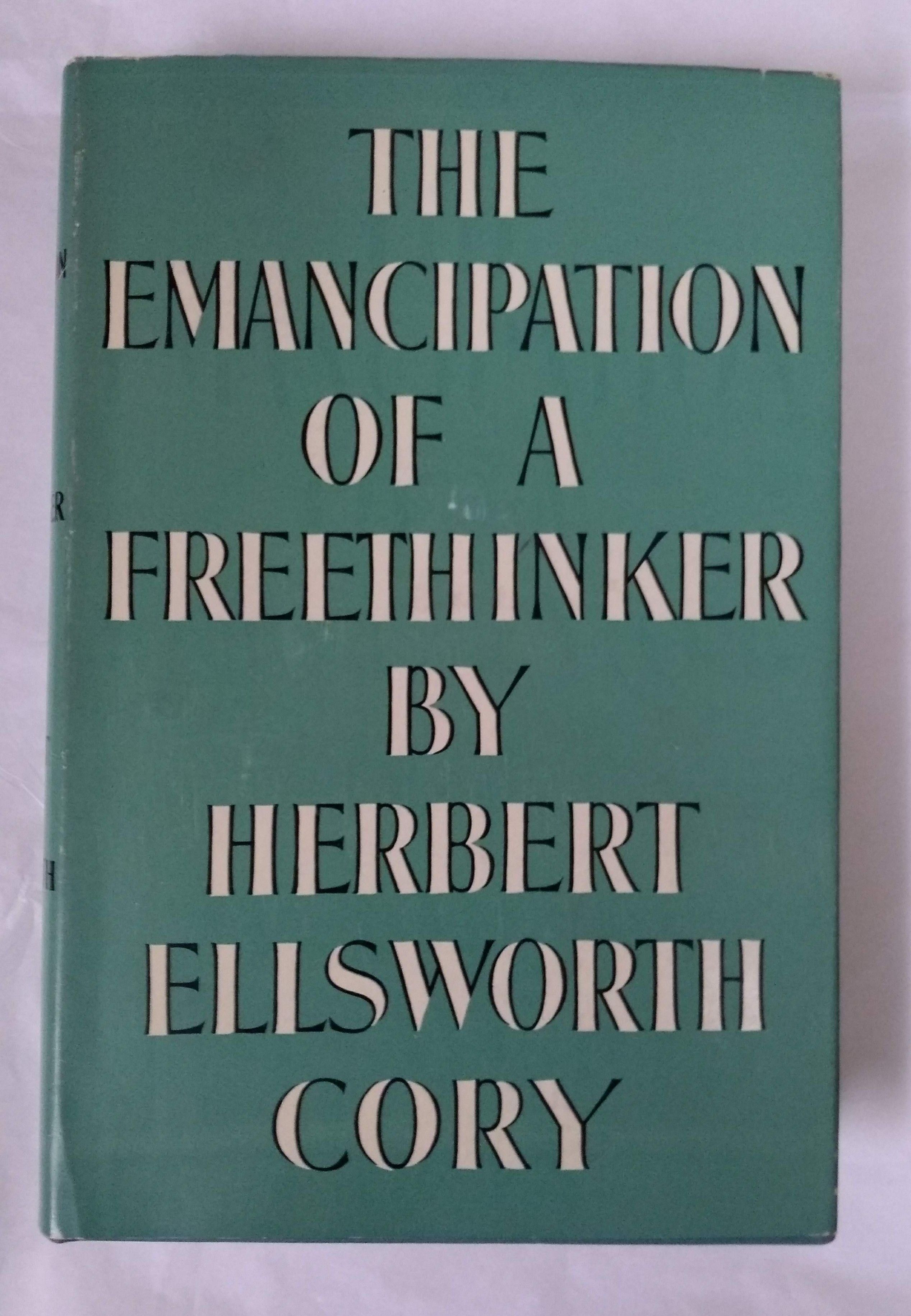 The Emancipation of a Freethinker, Cory, Herbert Ellsworth