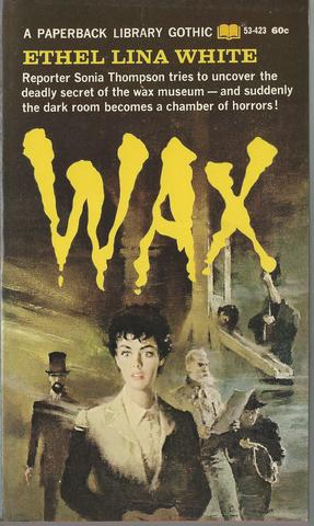 Wax A Paperback Library Gothic First Printing, Ethel Lina White