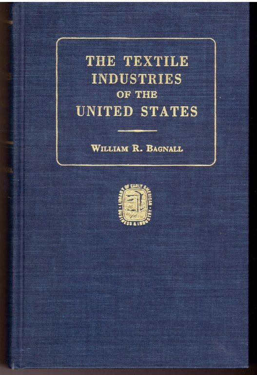 1: Textile Industries of the United States (Library of early American business & industry, 15), Bagnall, William R.