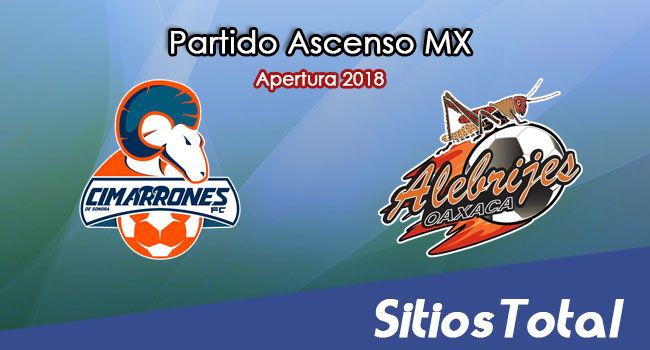 Ver Cimarrones de Sonora vs Alebrijes de Oaxaca en Vivo – Ascenso MX en su Torneo de Apertura 2018