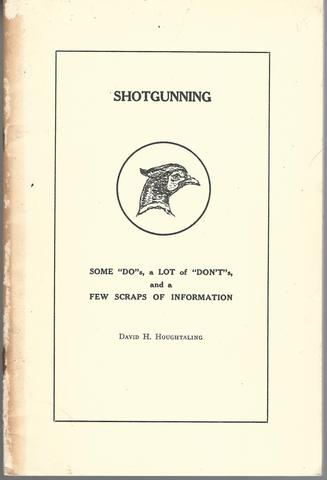 Shotgunning Do's and Don'ts and Scraps of Information, David H. Houghtaling