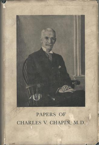 Papers Of Charles V. Chapin, M.D.: A Review Of Public Health Real, Charles V. Chapin: Clarence L Scamman (editor)