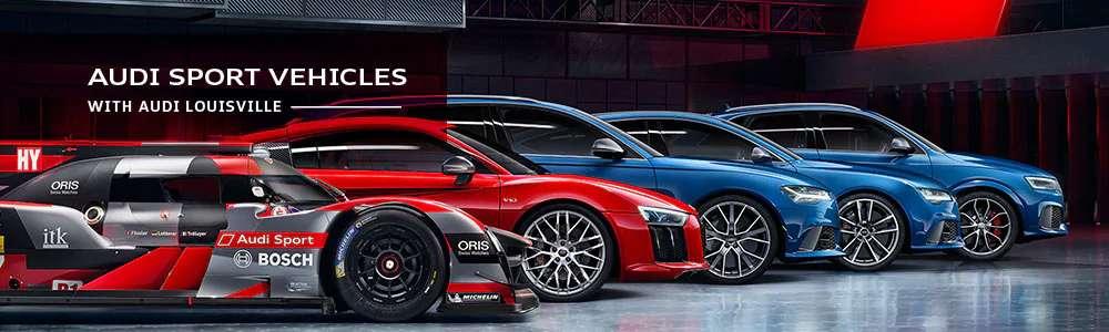 Audi Sport Cars In Louisville KY Audi Sport Model Overview - Audi performance cars