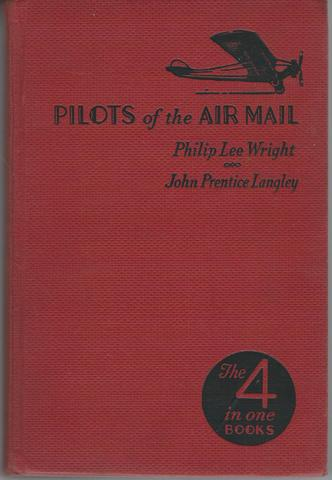 PILOTS OF THE AIR MAIL, Wright, Philip and John Prentice Langley