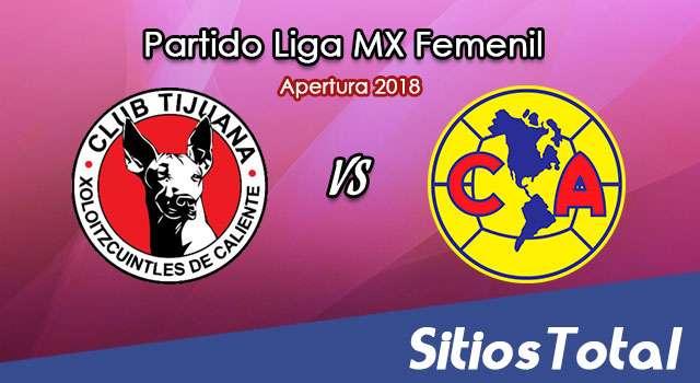 Ver Xolos Tijuana vs América en Vivo – Liga MX Femenil – Lunes 13 de Agosto del 2018