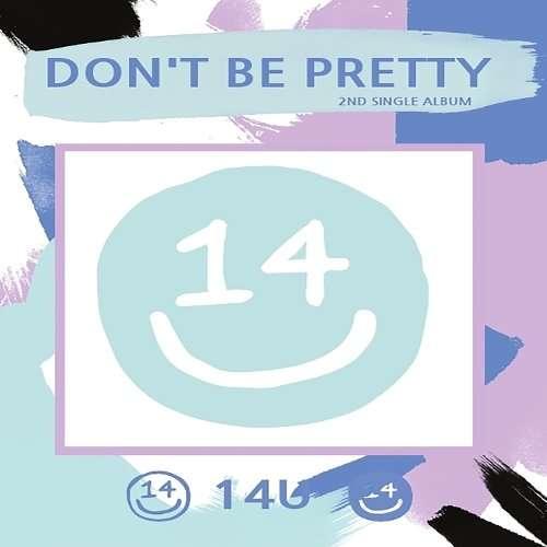 Download 14U - 예뻐지지마 (Don`t Be Pretty) Mp3