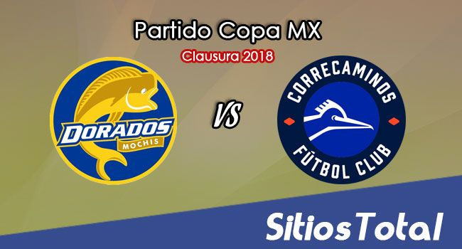 Dorados de Sinaloa vs Correcaminos en Vivo – Copa MX – Martes 6 de Febrero del 2018