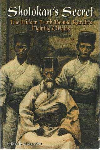 Shotokan's Secret: The Hidden Truth Behind Karate's Fighting Origins, Clayton PhD, Bruce D.
