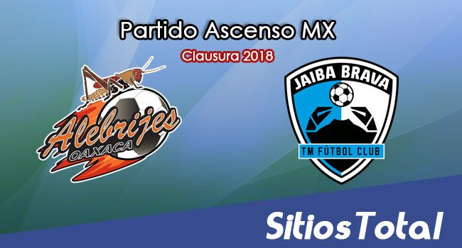 Alebrijes de Oaxaca vs Tampico Madero en Vivo – Ascenso MX – Sábado 17 de Febrero del 2018