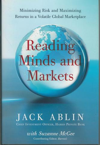 Reading Minds and Markets: Minimizing Risk and Maximizing Returns in a Volatile Global Marketplace, Ablin with, Jack; McGee, Suzanne