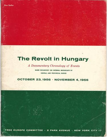 THE REVOLT IN HUNGARY A DOCUMENTARY CHRONOLOGY OF EVENTS, (hungary)