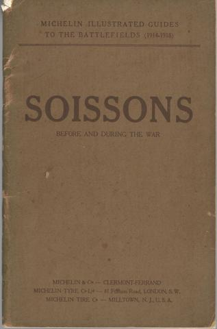 Soissons Before and During The War: A Panoramic History and Guide, Michelin Illustrated Guides