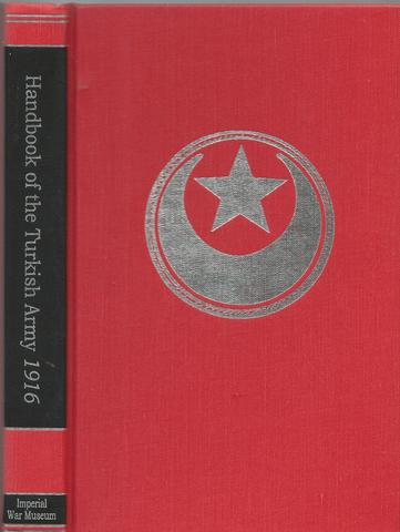 Handbook of the Turkish Army, 1916 (Reference Series, 11), British General Staff