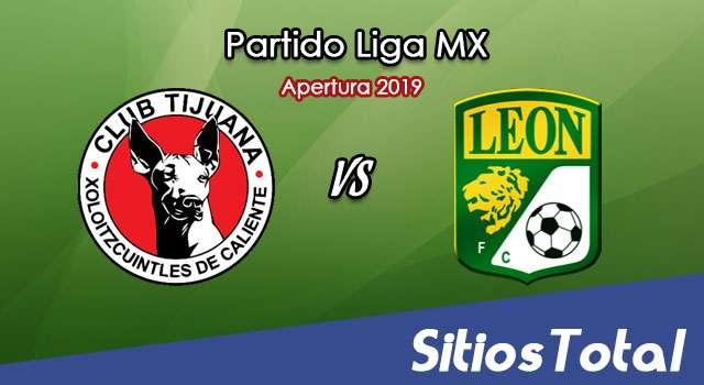 Ver Xolos Tijuana vs León en Vivo – Apertura 2019 de la Liga MX
