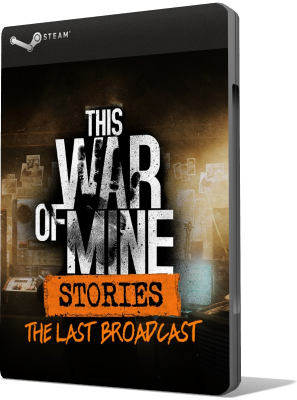 [PC] This War of Mine: Stories - The Last Broadcast (2018) - SUB ITA