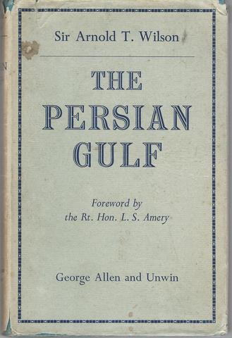 The Persian Gulf, A.T. Wilson