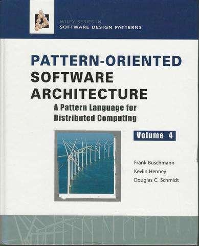 Pattern-Oriented Software Architecture Volume 4: A Pattern Language for Distributed Computing, Buschmann, Frank; Henney, Kevin; Schmidt, Douglas C.