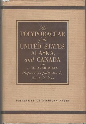 Polyporaceae of the United States, Alaska, and Canada [Volume XIX], Lee Oras Overholts