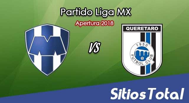 Ver Monterrey vs Querétaro en Vivo – Apertura 2018 de la Liga MX