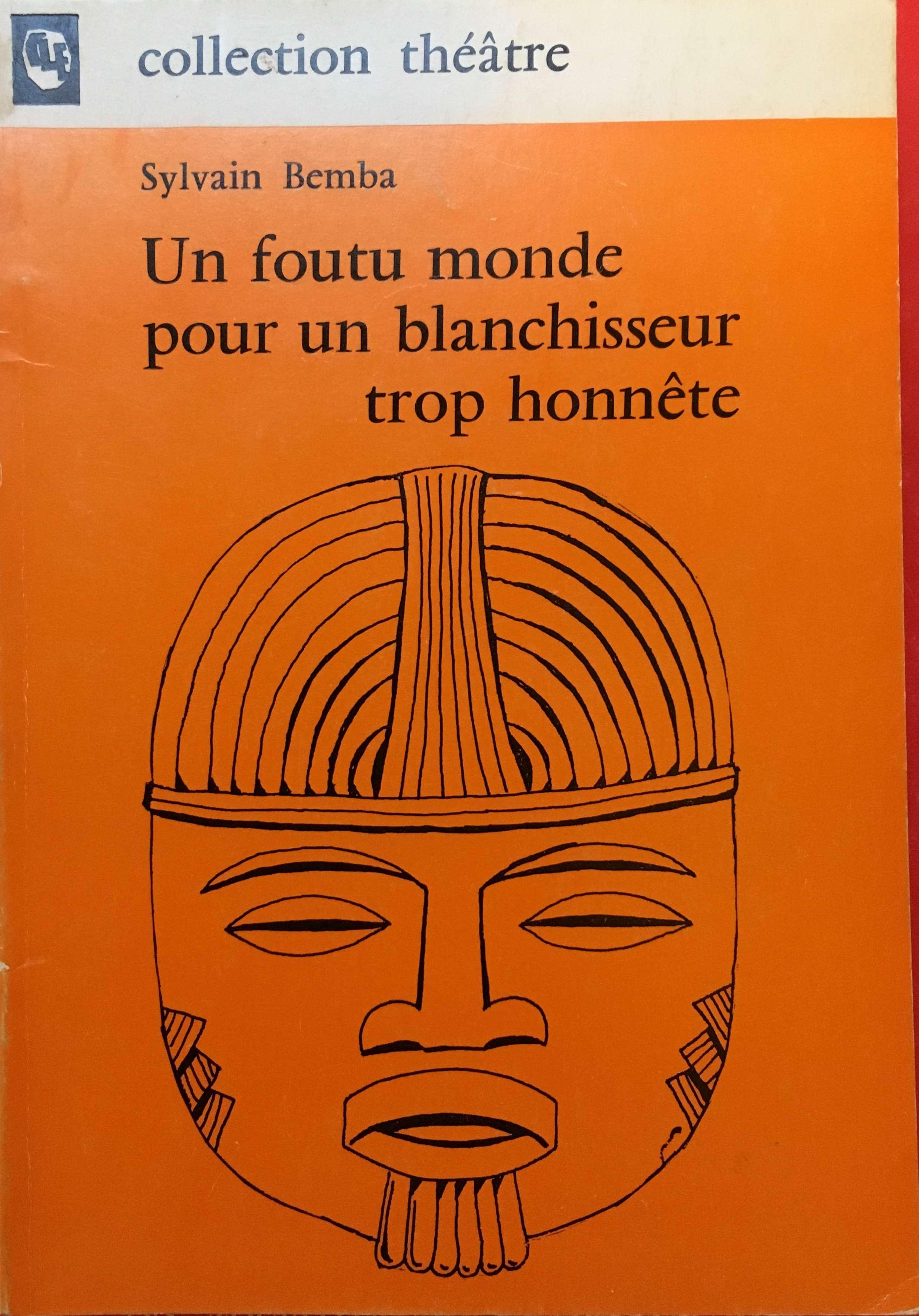 Un foutu monde pour un blanchisseur trop honne?te (Collection The?a?tre) (French Edition), Bemba, Sylvain