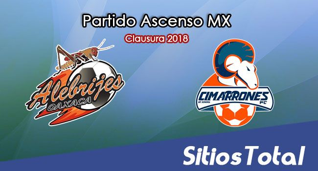 Alebrijes de Oaxaca vs Cimarrones de Sonora en Vivo – Ascenso MX – Sábado 3 de Marzo del 2018