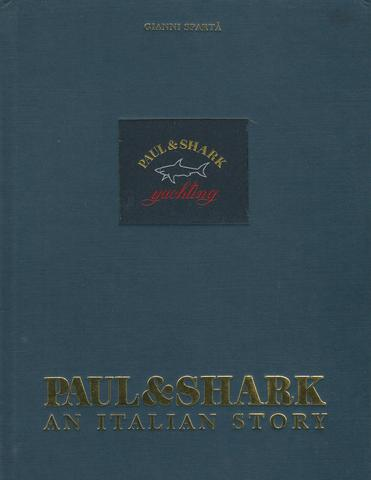 Paul & Shark Yachtling An Italian Story HC, Gianni Sparta