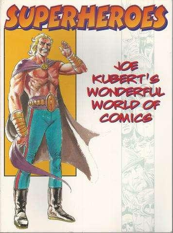 Superheroes: Joe Kubert's Wonderful World of Comics, Kubert, Joe