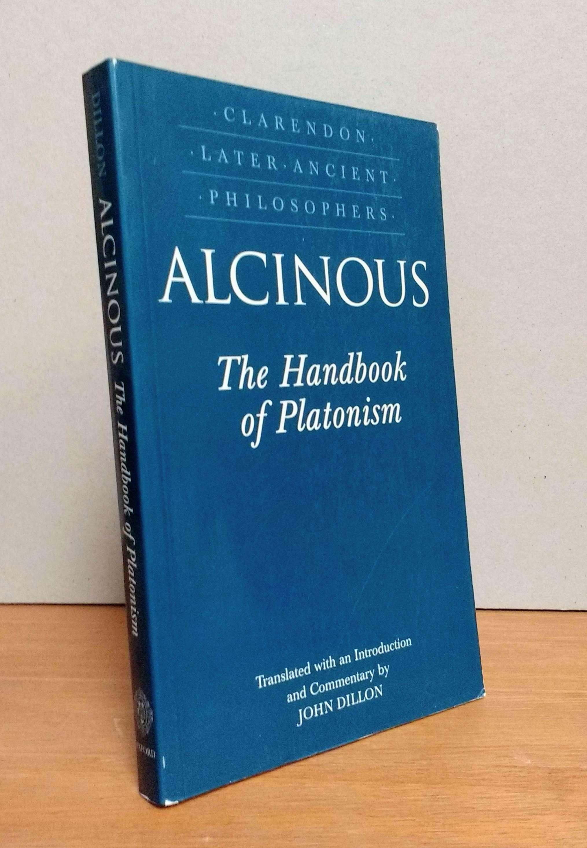 The Handbook of Platonism (Clarendon Later Ancient Philosophers), Alcinous; Dillon, John [Translator]