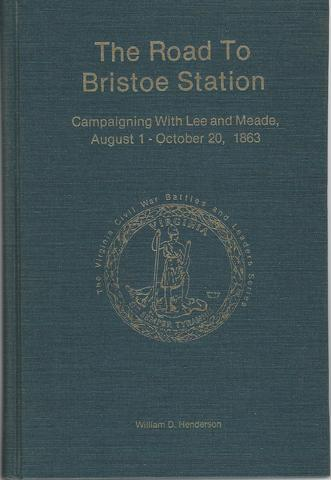 Road to Bristoe Station: Campaigning With Lee and Meade August 1- October 20, 1863 (The Virginia Civil War battles and leaders series), Henderson, W. D.
