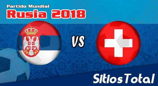 Ver Serbia vs Suiza en Vivo – Mundial Rusia 2018