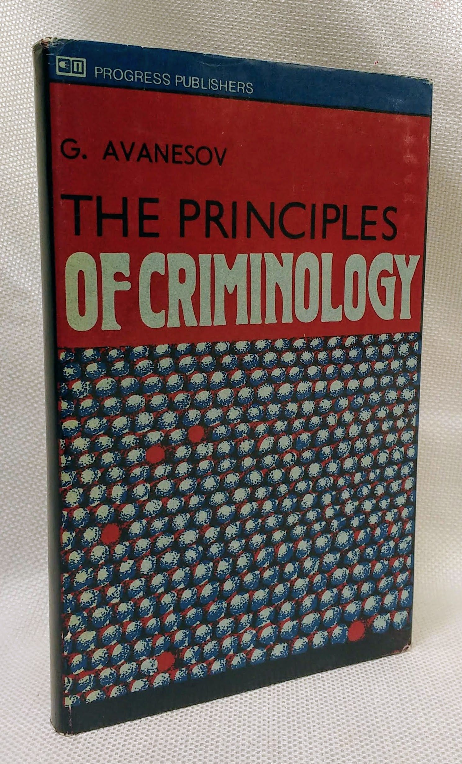 The principles of criminology / G. Avanesov, Avanesov, G. (Gennadii)
