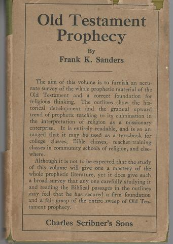 Old Testament Prophecy, Life and Religion Series, Frank Knight Sanders, Ph.D., D.D.