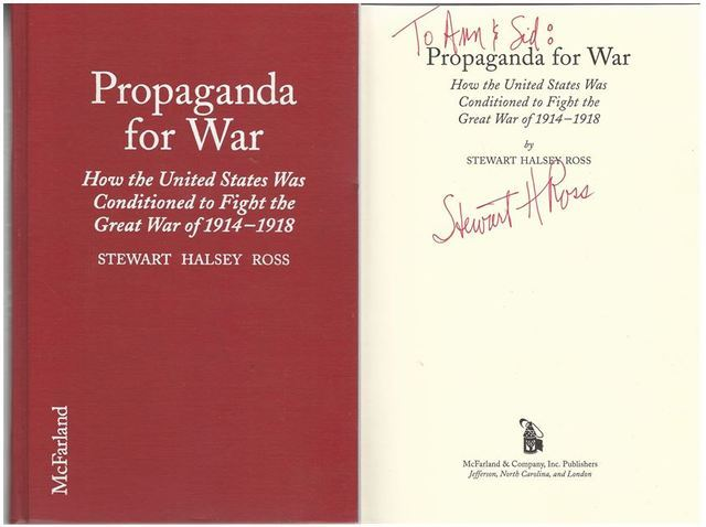 Propaganda for War: How the United States Was Conditioned to Fight the Great War of 1914-1918, Ross, Stewart Halsey