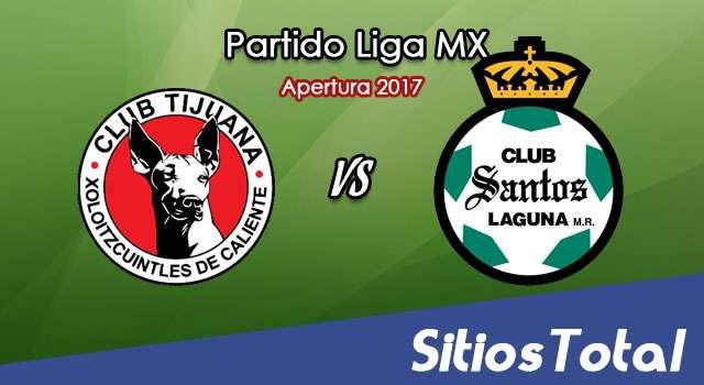 Xolos Tijuana vs Santos en Vivo – Transmisión por TV, Online, Radio en Linea, MxM – Apertura 2017 – Liga MX
