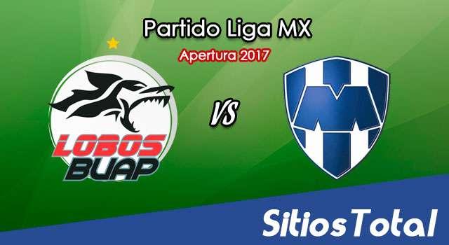 Ver Lobos BUAP vs Monterrey en Vivo – Online, Por TV, Radio en Linea, MxM – Apertura 2017 Liga MX