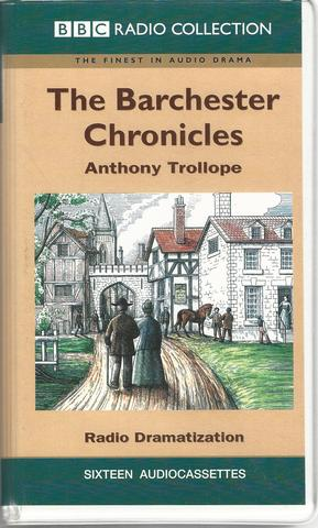 The Barchester Chronicles, Anthony Trollope; Stephen Thorne