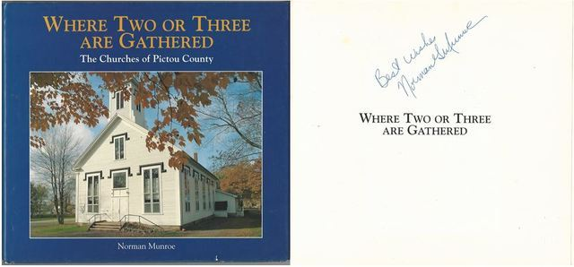 Where Two or Three Are Gathered : The Churches of Pictou County (signed), Munroe, Norman