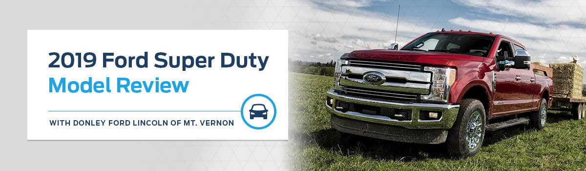 2019 Ford Super Duty Model Overview at Donley Ford of Mt. Vernon
