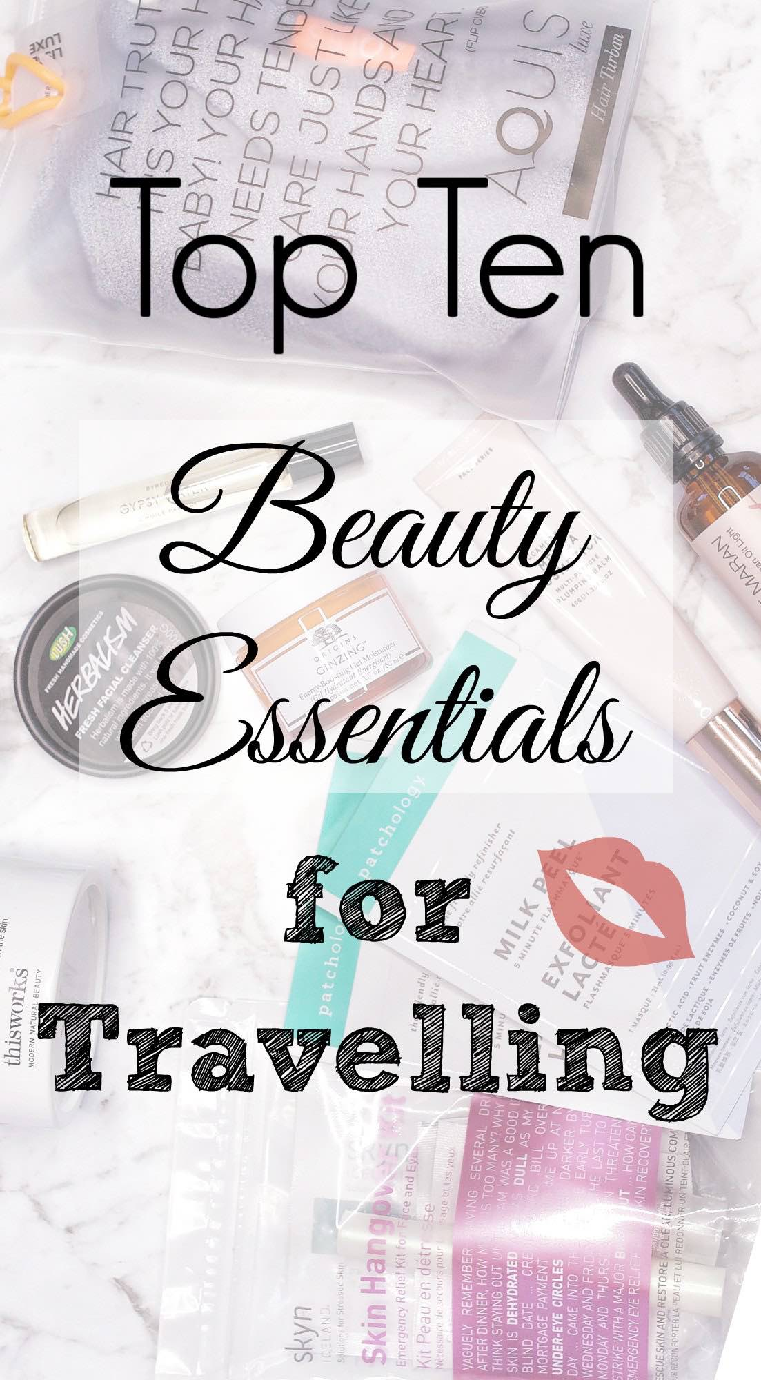 Top Ten Beauty Essentials for Travelling