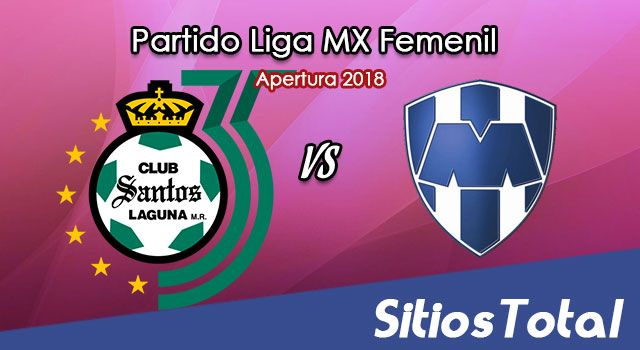 Ver Santos vs Monterrey en Vivo – Liga MX Femenil – Jueves 13 de Septiembre del 2018