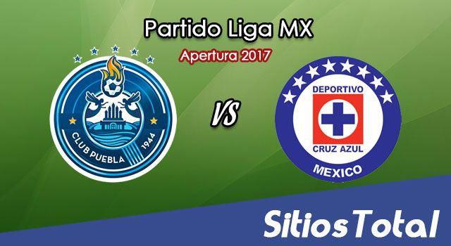 Puebla vs Cruz Azul en Vivo – Jornada 8 Apertura 2017 Liga MX – Viernes 8 de Septiembre del 2017