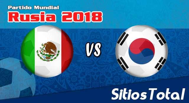 Ver México vs Corea del Sur en Vivo – Mundial Rusia 2018